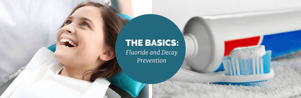 The Basics: Fluoride and Decay Prevention